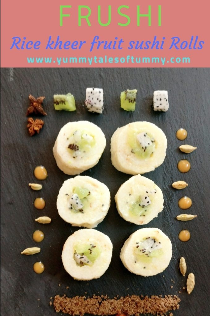 Rice Kheer & Fruit Sushi Rolls Frushi